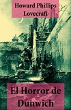 Howard Phillips Lovecraft - El Horror de Dunwich (texto completo, con índice activo).