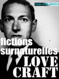 Howard Phillips Lovecraft et François Bon François Bon - Fictions surnaturelles - 25 récits, romans & nouvelles.