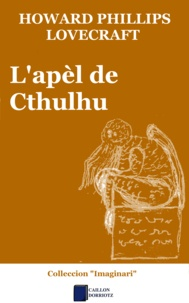 Howard Phillips Lovecraft et Aure Séguier - L'apèl de Cthulhu.