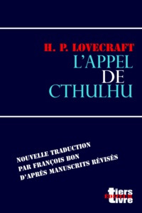 Howard phillips Lovecraft et François Bon François Bon - L'appel de Cthulhu.
