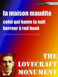 """Howard phillips Lovecraft et François Bon François Bon - La maison maudite - suivi de """"""""Celui qui hante la nuit"""""""" & """"""""Horreur à Red Hook""""""""."""