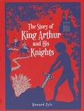 Howard Pyle - The Story of King Arthur and His Knights.