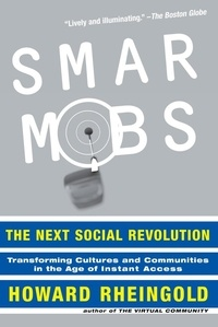 Howard Rheingold - Smart Mobs - The Next Social Revolution.