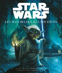 Howard Roffman et Steven Heller - Star Wars - Les plus belles illustrations.