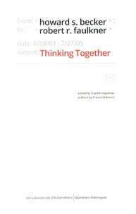 Howard S. Becker et Robert Faulkner - Thinking Together - An E-Mail Exchange and All That Jazz.