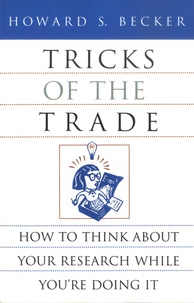 Howard S. Becker - Tricks of the Trade - How to Think about Your Research While You're Doing It.