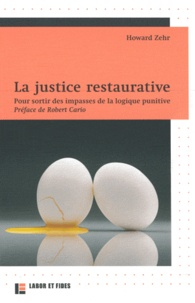 Howard Zehr - La justice restaurative - Pour sortir des impasses de la logique punitive.