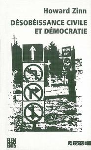 Howard Zinn - Désobéissance civile et démocratie - Sur la justice et la guerre.