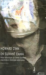 Howard Zinn - En suivant Emma - Pièce historique en deux actes sur Emma Goldman, anarchiste & féministe américaine.
