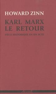 Howard Zinn - Karl Marx, le retour - Pièce historique en un acte.