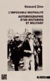 Howard Zinn - L'impossible neutralité - Autobiographie d'un historien et militant.