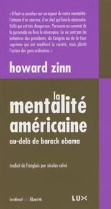 Howard Zinn - La mentalité américaine - Au-delà de Barack Obama.