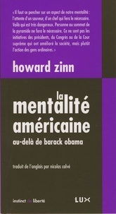 Howard Zinn et Nicolas Calvé - La mentalité américaine - Au-delà de Barack Obama.