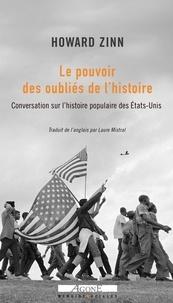 Howard Zinn - Le pouvoir des oubliés de l'histoire - Conversation sur l'histoire populaire des Etats-Unis.