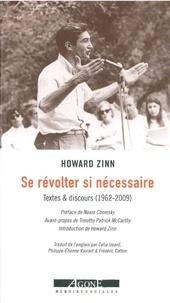 Howard Zinn - Se révolter si nécessaire - Textes & discours (1962-2009).