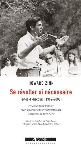 Se révolter si nécessaire. Textes & discours (1962-2009)