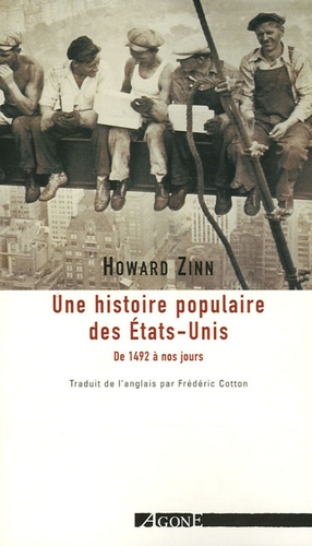 Howard Zinn - Une histoire populaire des Etats-Unis d'Amérique - De 1492 à nos jours.