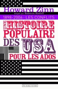 Howard Zinn - Une histoire populaire des Etats-Unis pour les ados - Volume 2, 1898-2006 : les conflits.