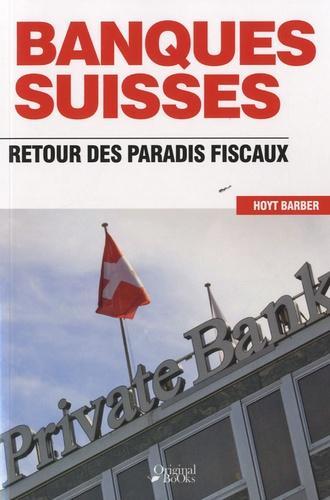 Hoyt Barber - Les banques suisses.