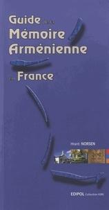 Hrant Norsen - Guide de la Mémoire Arménienne en France.