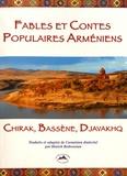Hratch Bedrossian - Fables et contes populaires arméniens de Chirak, de Bassène et du Djavakhq.