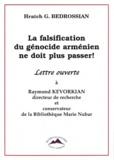 Hratch Bedrossian - La falsification du génocide arménien ne doit plus passer ! - Lettre ouverte à Raymond Kevorkian, directeur de recherche et consevateur de la Bibliothèque Marie Nubar.