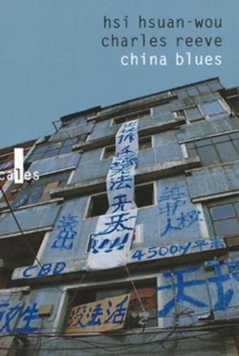 Hsi Hsuan-wou et Charles Reeve - china blues - voyage au pays de l'harmonie précaire.