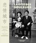 Hsiao-hsien Hou et Tien-wen Chu - La Cité des douleurs.