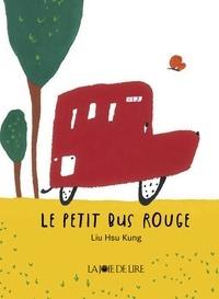 Hsu Kung Liu - Le petit bus rouge.