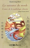 Hsueh-Ling Mure - La naissance du monde - Contes de la mythologie chinoise.