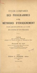 Hu Nan - Étude comparée des programmes et des méthodes d'enseignement pour les enfants de 6 à 12 ans en Chine et en France - Thèse pour Doctorat d'université présenté à la Faculté des lettres de l'Université de Paris.