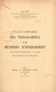 Hu Nan - Étude comparée des programmes et des méthodes d'enseignement pour les enfants de six à douze ans en Chine et en France.
