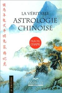 Hua-Hu Chang - La véritable astrologie chinoise.