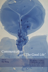 Hua Wang - Communication and «The Good Life».