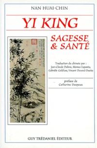 Huai-Chin Nan - Yi king, sagesse et santé.