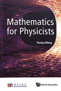 Huaiyu Wang - Mathematics for Physicists.