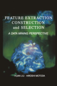Huan Liu et Hiroshi Motoda - Feature Extraction, Construction and Selection: A Data Mining Perspective.