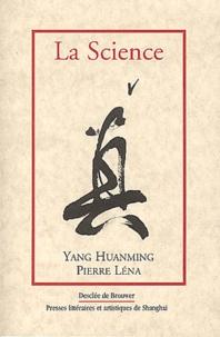 Huanming Yang et Pierre Léna - La science.