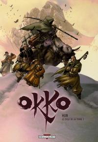 Hub - Okko Tome 3 : Le cycle de la terre - Première partie.