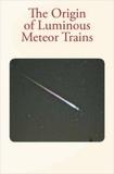 Hubert A. Newton et C. C. Trowbridge - The Origin of Luminous Meteor Trains.