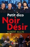 Hubert Allin - Petit dico Noir Désir.
