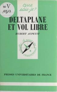 Hubert Aupetit et Paul Angoulvent - Deltaplane et vol libre.