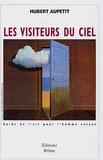 Hubert Aupetit - Les visiteurs du ciel - Guide de l'air pour l'homme volant.