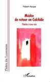 Hubert Auque - Médée de retour en Colchide - Théâtre à une voix.