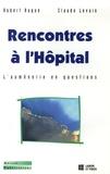 Hubert Auque et Claude Levain - Rencontres à l'hôpital - L'aumônerie en questions.