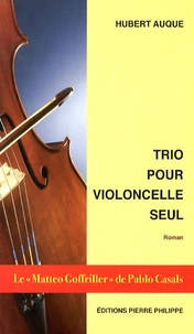 Hubert Auque - Trio pour violoncelle seul.