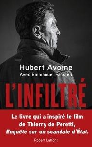 Hubert Avoine et Emmanuel Fansten - L'infiltré - De la traque du Chapo Guzman au scandale français des stups.