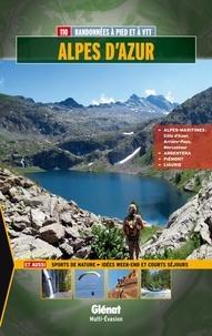Hubert Ayasse - Alpes d'Azur - 110 randonnées à pied et à VTT.