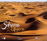 Hubert Bari et Abdelkrim Djilali - Saharas d'Algérie - Les paradis inattendus.