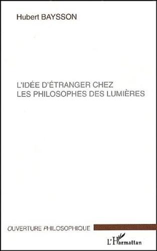Hubert Baysson - L'idée d'étranger chez les philosophes des Lumières.